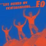 ed-liferuinedmyskateboarding